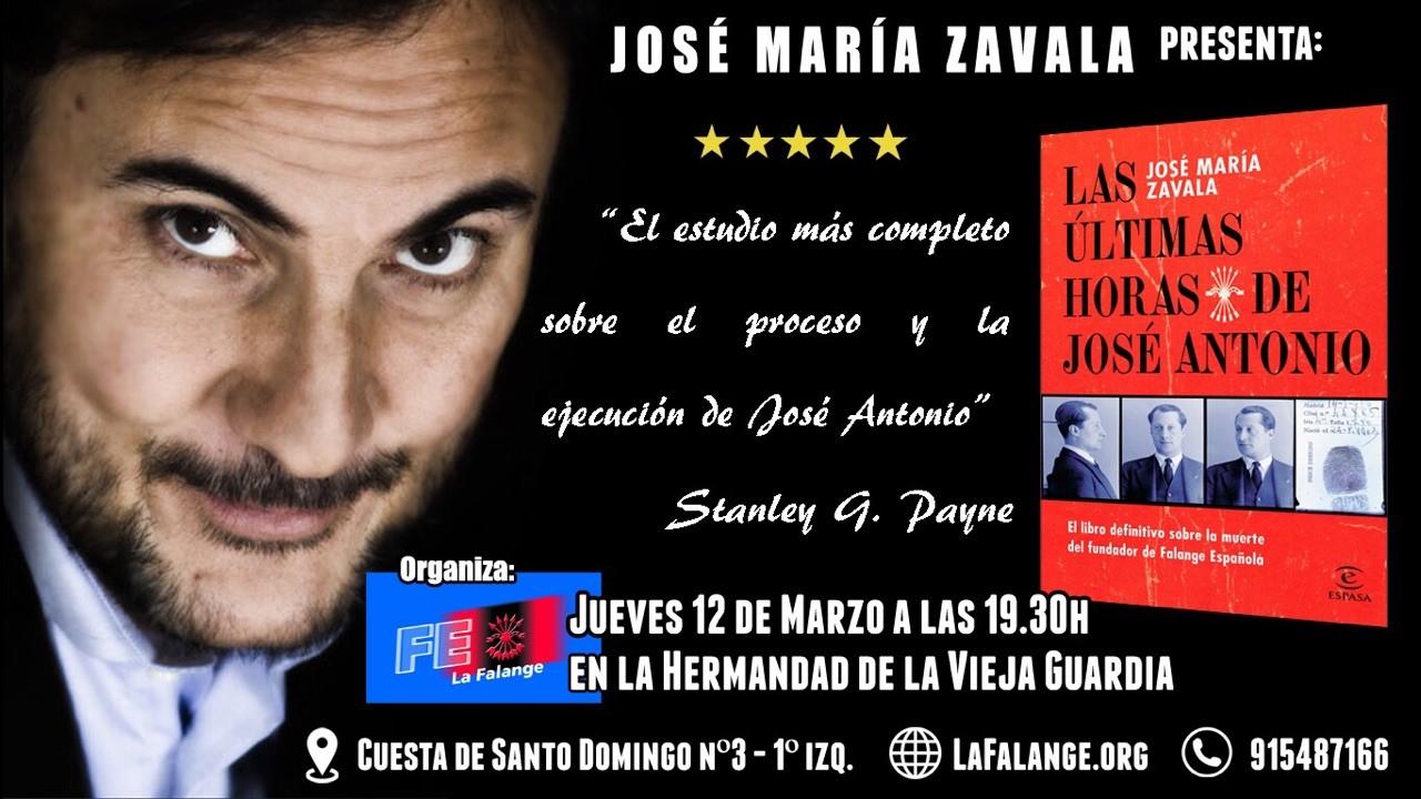 """El próximo jueves a las 19:30 h, José María Zavala presentará """"Las últimas horas de José Antonio"""" en la Hermandad de la Vieja Guardia"""
