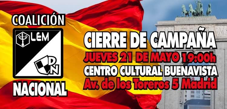 Acto de Cierre de Campaña de La España en Marcha y de La Coalición Nacional en Madrid