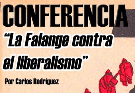 """""""La Falange contra el liberalismo"""". CONFERENCIA en la Sede Nacional a cargo de Carlos Rodríguez, Jefe Nacional del Sindicato TNS"""