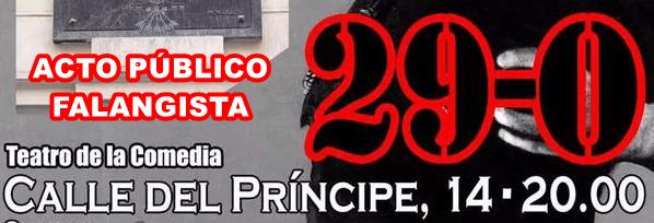 En el 82 Aniversario de la Fundación de Falange Española. ACTO DE AFIRMACIÓN FALANGISTA. Teatro de la Comedia. 29 de Octubre 20:00 h.