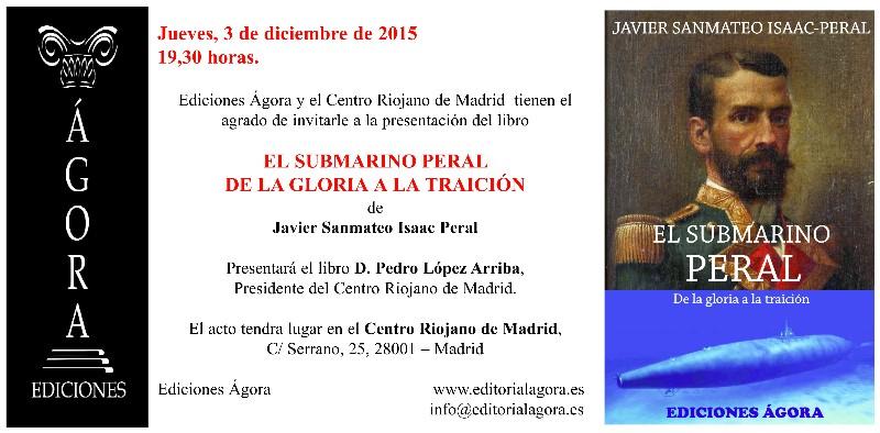 """Presentación del libro """"EL SUBMARINO PERAL, DE LA GLORIA A LA TRAICIÓN"""" de Javier Sanmateo Isaac Peral"""