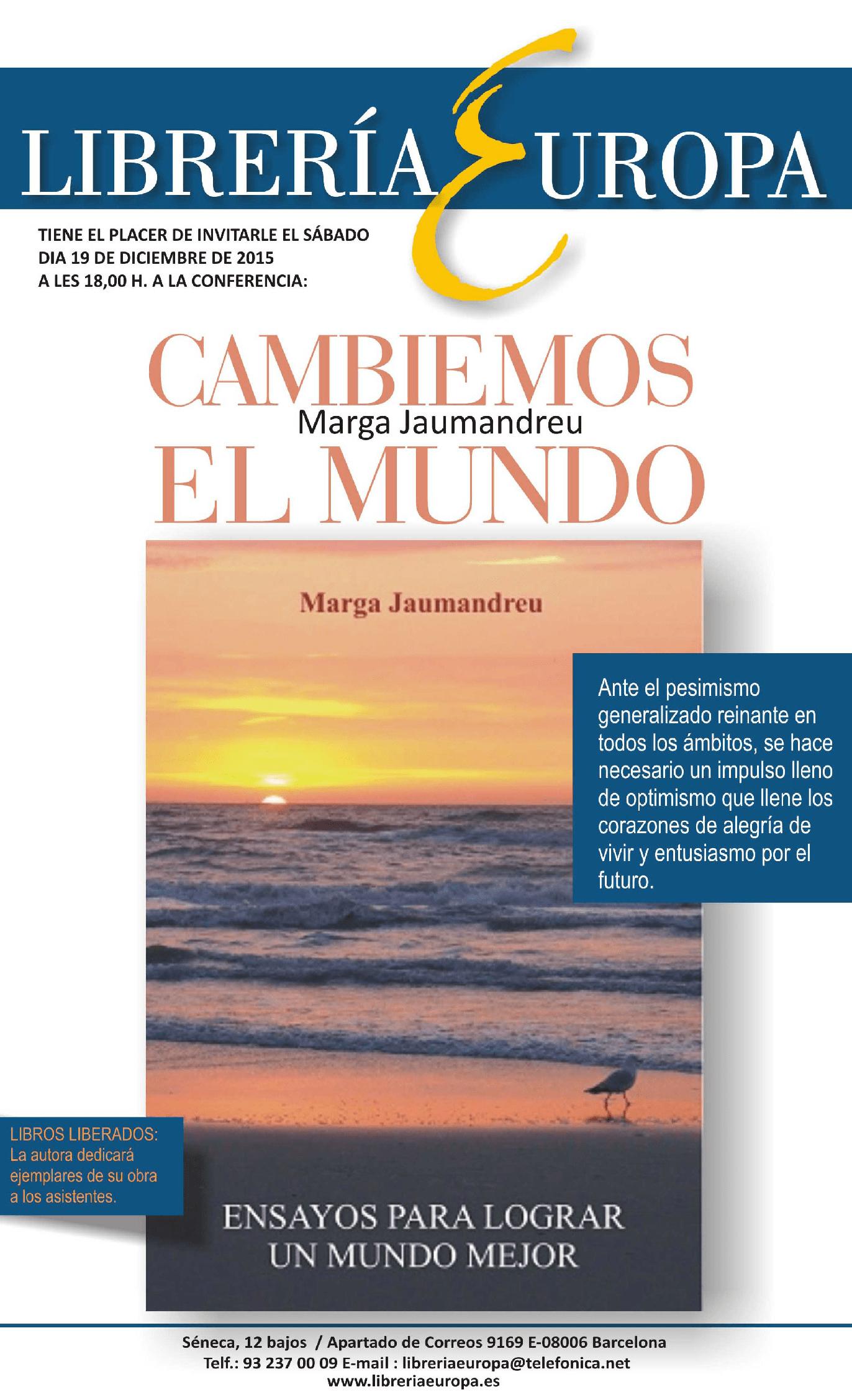En la Librería Europa próximo Sábado 19 de Diciembre a las 18:00 horas: CONFERENCIA CAMBIEMOS EL MUNDO, a cargo de Marga Jaumandreu