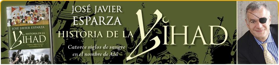 """""""Historia de la Yihad"""" de José Javier Esparza (audio)"""