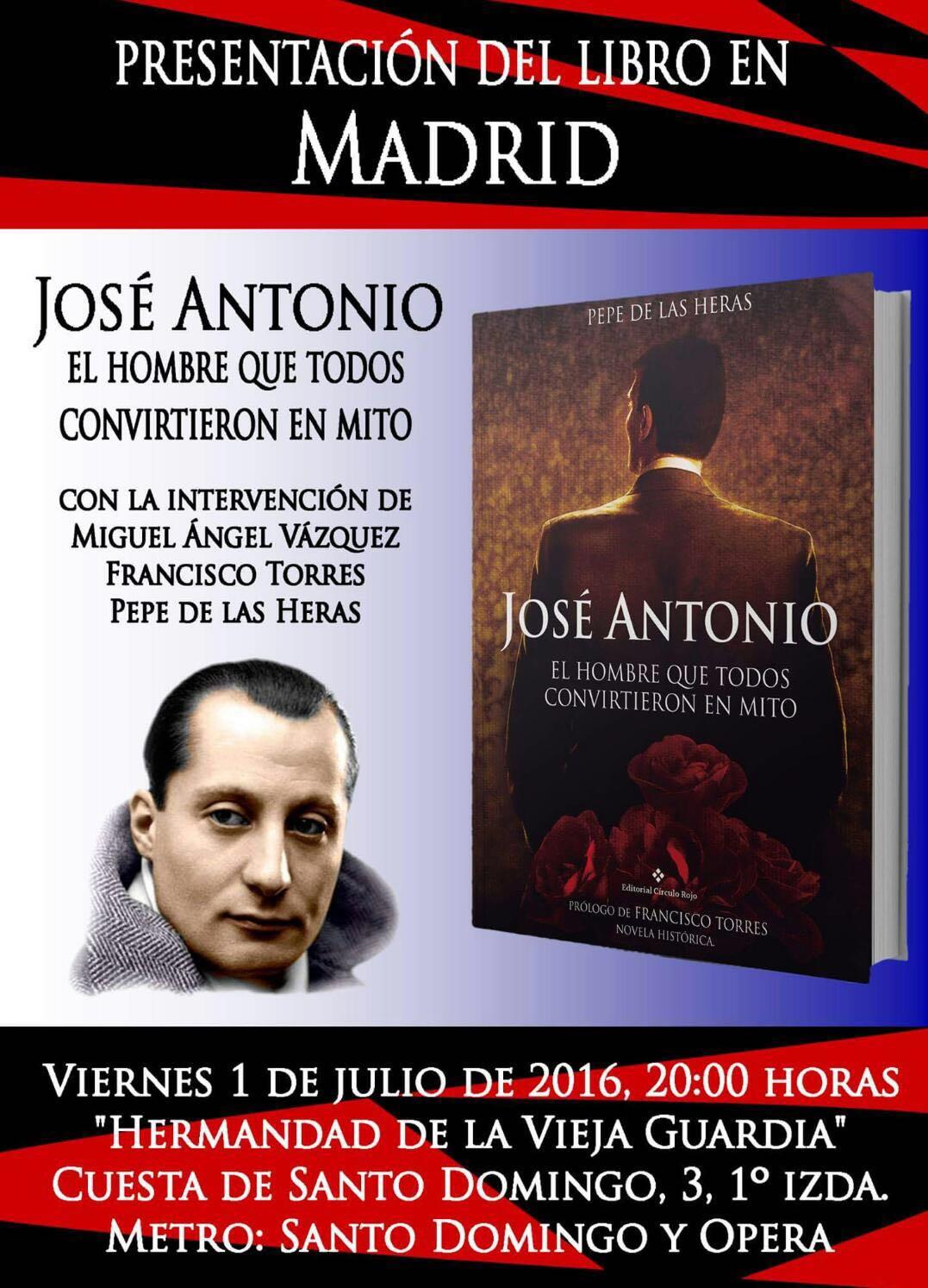 """Presentación en la Vieja Guardia del libro """"Jose Antonio. El hombre que todos convirtieron en mito"""". Viernes 1 de Julio a las 20:00 horas"""