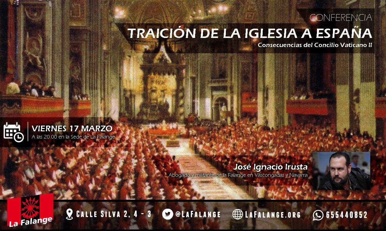 """Conferencia de José Ignacio Irusta Viernes 17 de Marzo a las 20:00 h. en la sede nacional de La Falange: """"Traición de la Iglesia a España. Consecuencias del Concilio Vaticano II"""""""