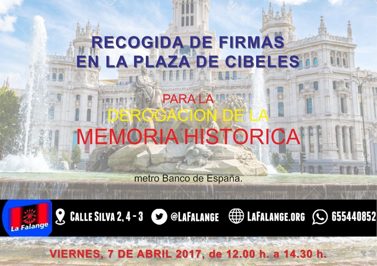 Recogida de firmas para la derrogación de la Ley de Memoria Histórica. Viernes 7 de Abril Plaza de Cibeles de 12:00 a 14:30 h.
