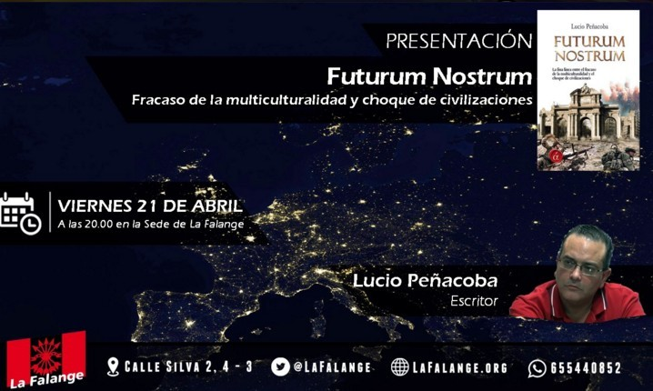 """Presentación del Libro """"Futurum Nostrum"""" de Lucio Peñacoba. Viernes 21/04/17 a las 20h. Sede nacional de La Falange"""