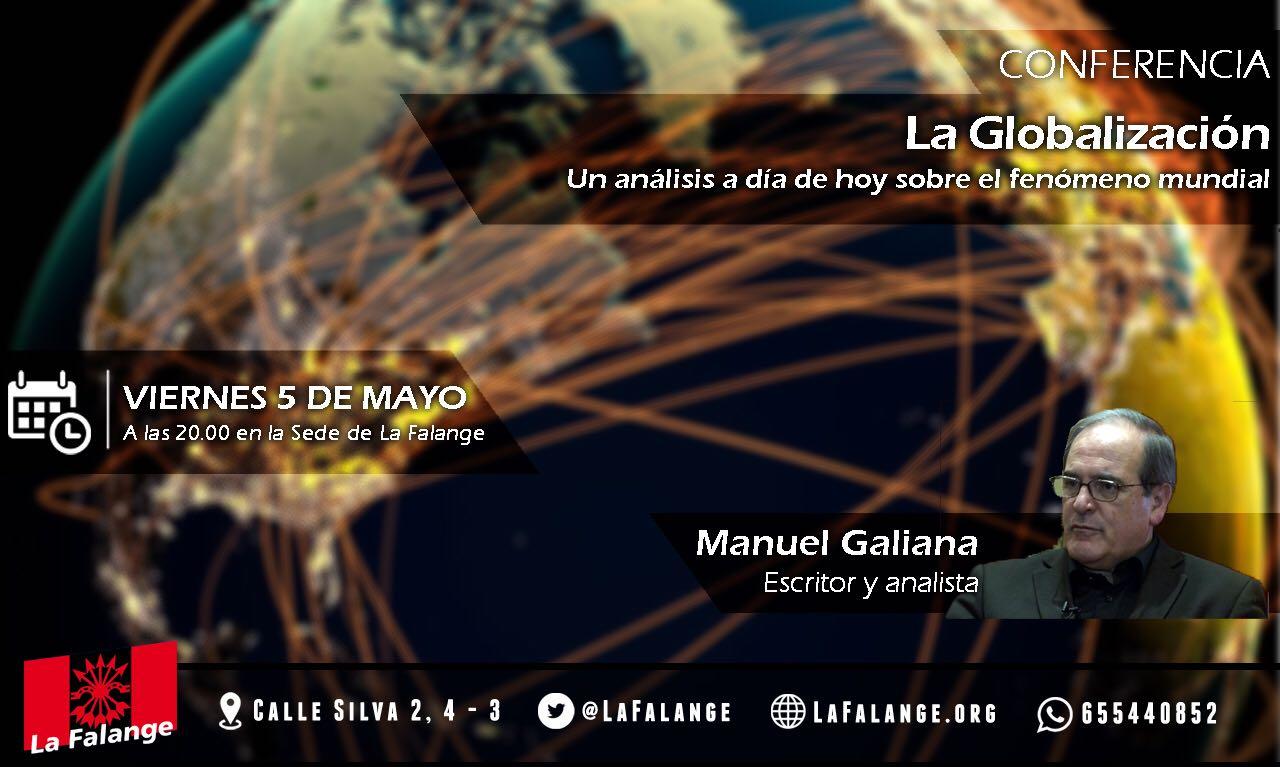 """Conferencia de Manuel Galiana """"La Globalización"""" Viernes 5 de Mayo a las 20:00 h. en la Sede Nacional de La Falange"""