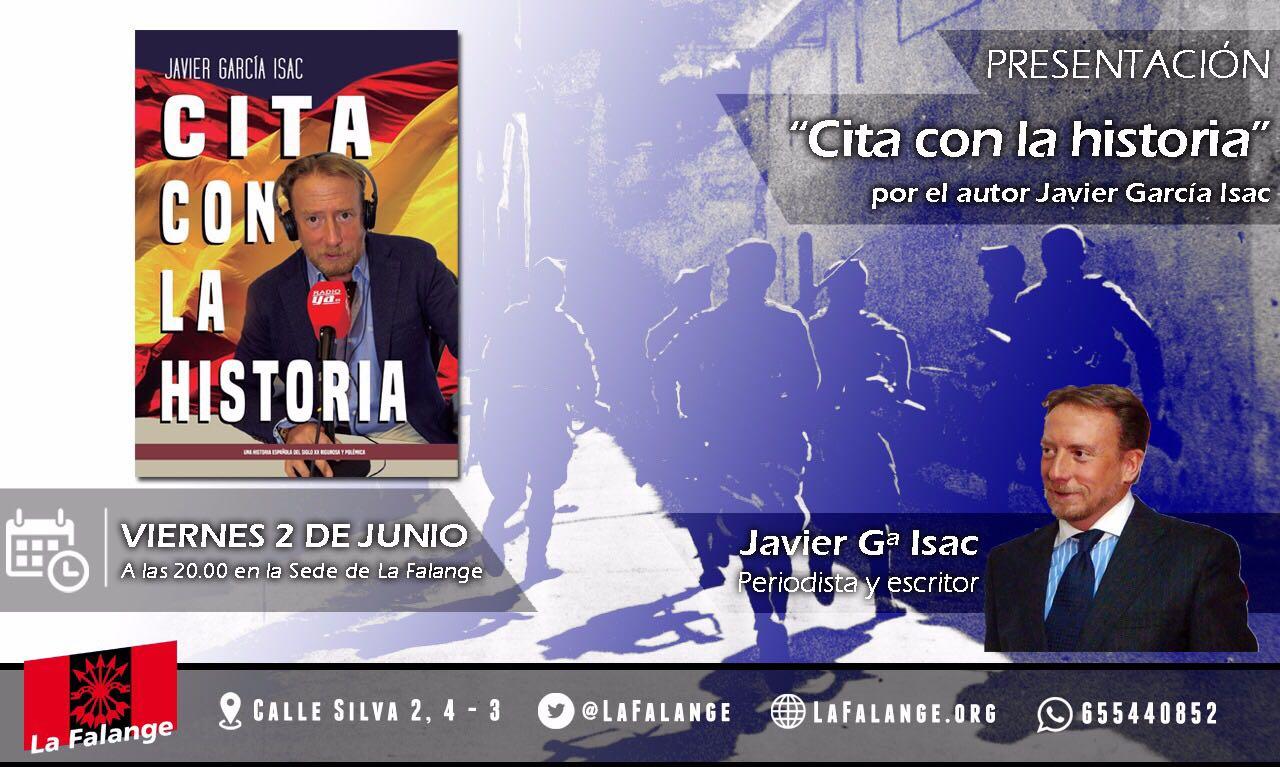 """Presentación del libro """"Cita con la Historia"""" de Javier García Isac en la sede nacional de La Falange Viernes 2 de Junio a las 20:00 h."""