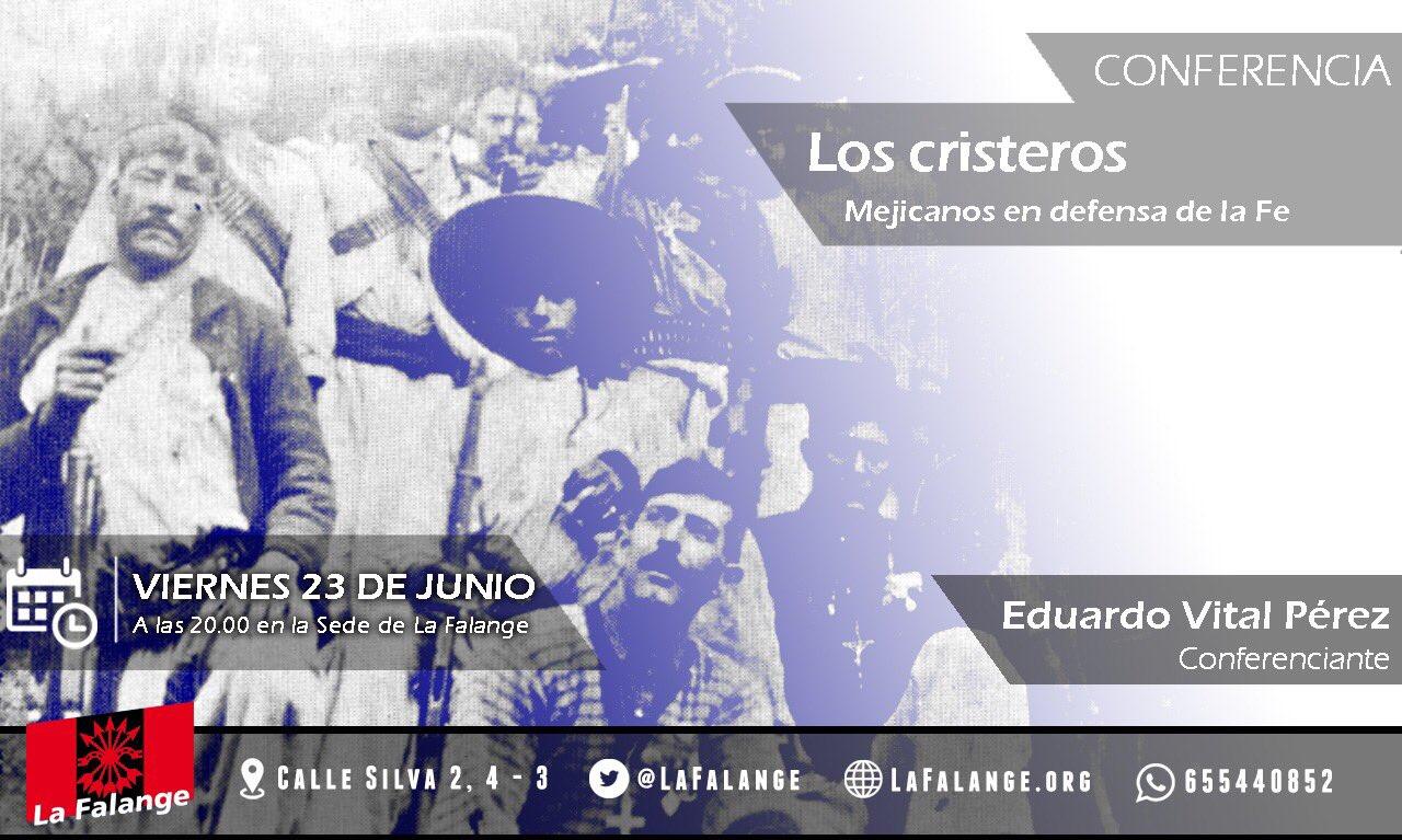 """Conferencia en la sede nacional de La Falange a las 20:00 h: """"Los Cristeros, mejicanos en defensa de la FE"""" por Eduardo Vital Pérez"""