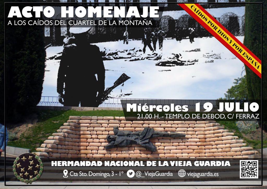 Tradicional acto homenaje a los caídos del Cuartel de la Montaña el Miércoles 19 de Julio a las 21:00 frente al Templo de Debod. Organiza la Vieja Guardia