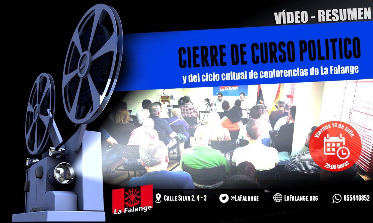 Cierre del curso político 2016-2017 Ciclo de conferencias. Sede nacional de La Falange Viernes 14 de Julio a las 20:00 horas