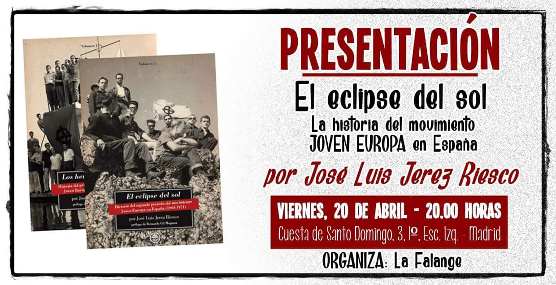 """20-Abril. Presentación de la última obra de José Luis Jerez Riesco: """"El eclipse del sol. Historia del segundo periodo del movimiento Joven Europa en España"""""""