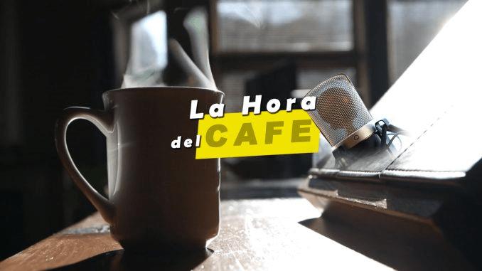 """No te pierdas en directo """"La Hora del CAFÉ"""""""