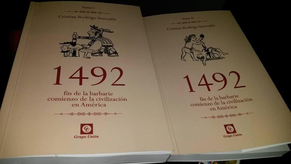 1492: El fin de la Barbarie. Comienzo de la civilización en América. Por Cristian R. Iturralde