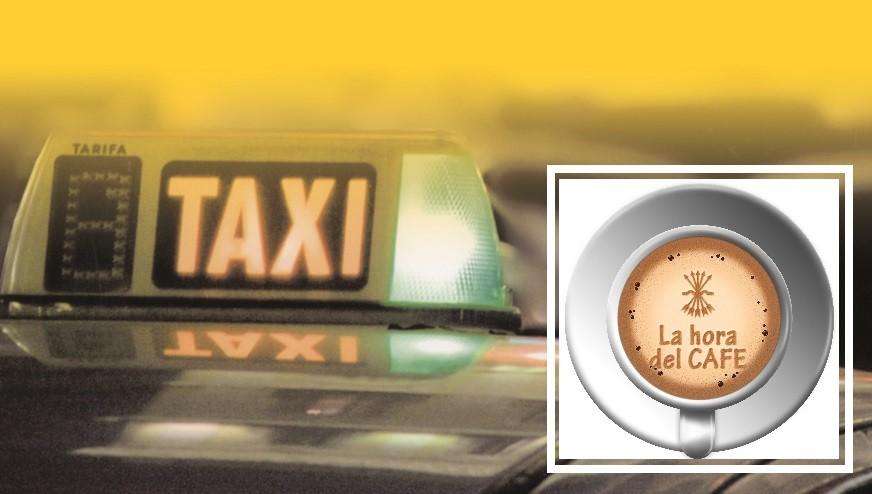 """""""La Hora del CAFÉ"""" especial con los profesionales del Taxi"""