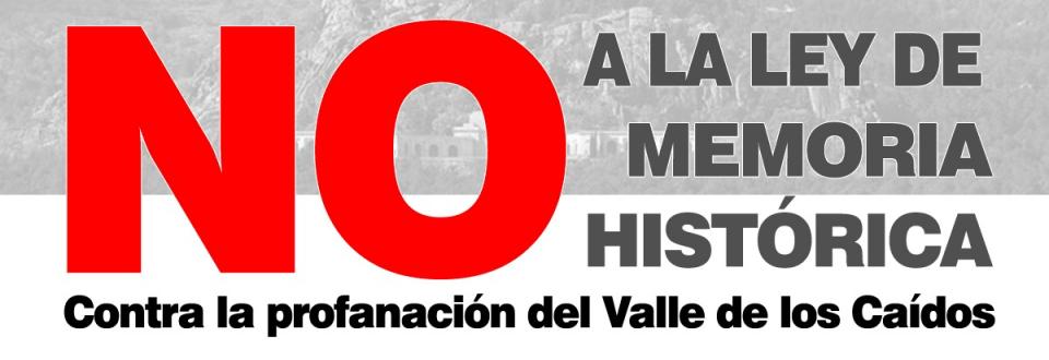 Convocatoria y comunicado de ADÑ contra la Ley de Memoria Histórica y la profanación del Valle de los Caídos