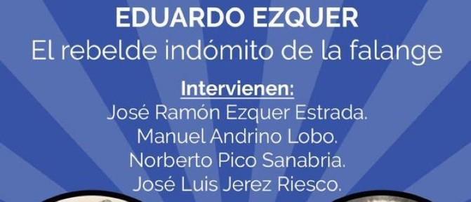 """Sábado 30, presentación en Don Benito de """"Eduardo Ezquer. El rebelde indómito de la Falange"""""""