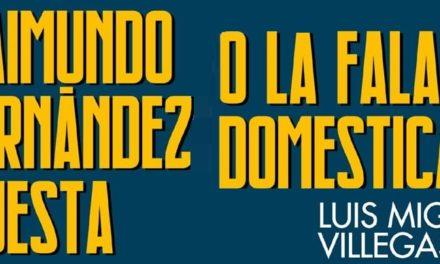 20-D: viernes cultural sobre Raimundo Fernandez Cuesta con Luis Miguel Villegas