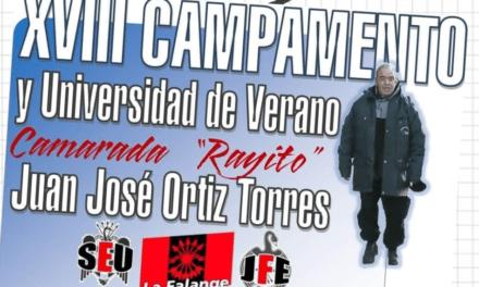 """XVIII Campamento y Universidad de Verano de La Falange – Camarada Juan José Ortiz Torres """"Rayito"""""""