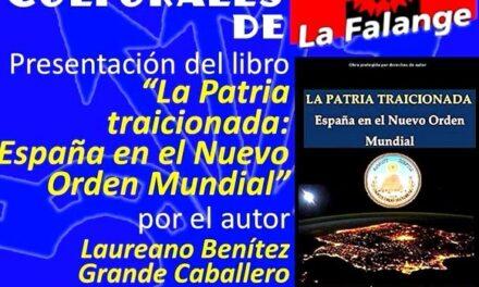 """Nuevo Viernes Cultural de La Falange con la presentación del libro """"La Patria traicionada: España en el Nuevo Orden Mundial"""""""