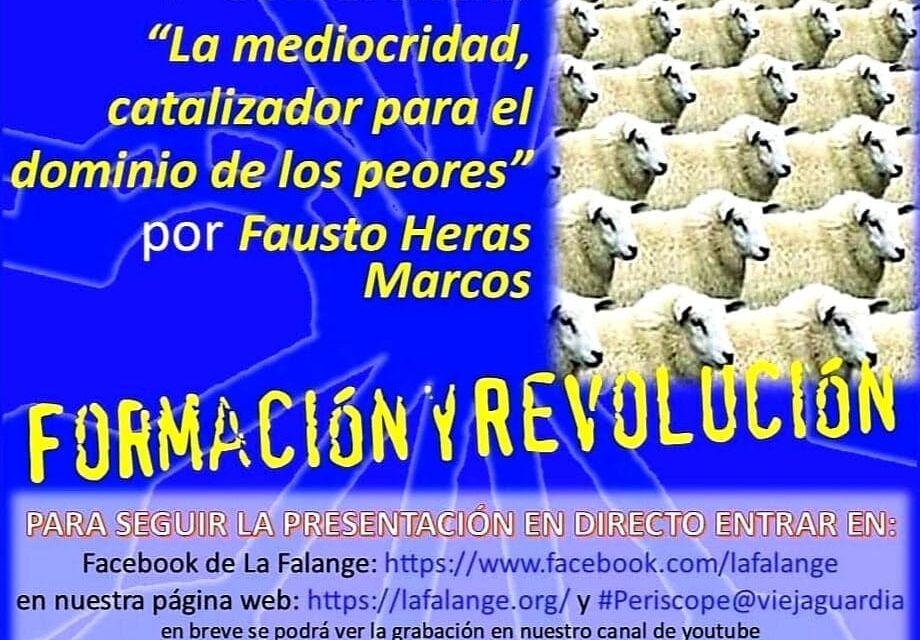 """Viernes Cultural de La Falange con la conferencia """"La mediocridad, catalizador para el dominio de los peores"""" por Fausto Heras Marcos"""