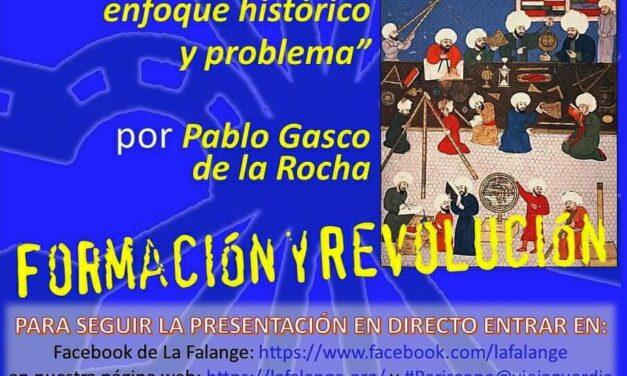 """Nuevo Viernes Cultural de La Falange con la conferencia """"El Islam, enfoque histórico y problema"""" por Pablo Gasco de la Rocha"""