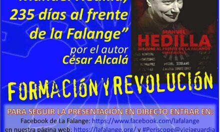 """Nuevo Viernes Cultural de La Falange con la presentación del libro """"Manuel Hedilla, 235 días al frente de la Falange"""" a cargo de su autor César Alcalá"""