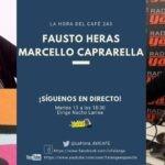 La Hora del CAFE 243 en directo por Youtube, Facebook y Twitter con Fausto Heras y Marcello Caprarella
