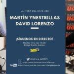 La Hora del CAFE 248 en directo por Youtube, Facebook y Twitter con Martín Ynestrillas y David Lorenzo