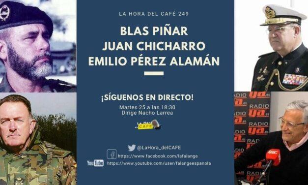 La Hora del CAFE 249 en directo por Youtube, Facebook y Twitter con Blas Piñar, Emilio Pérez Alamán y Juan Chicharro Ortega