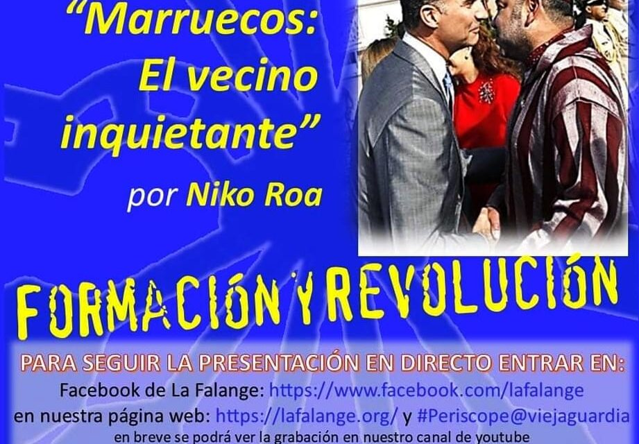 """Nuevo Viernes Cultural de La Falange. Conferencia e  directo: """"Marruecos, el vecino inquietante"""" a cargo de Niko Roa"""